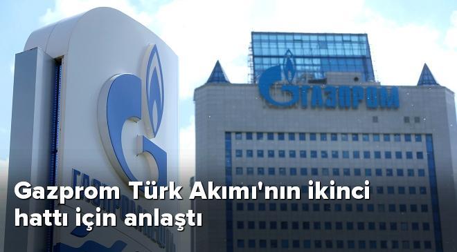 Gazprom Türk Akımının ikinci hattı için anlaştı