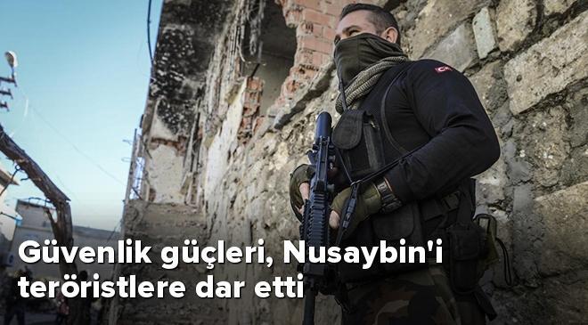 Güvenlik güçleri, Nusaybini teröristlere dar etti