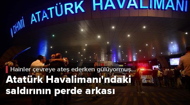 Atatürk Havalimanındaki alçak saldırının perde arkası