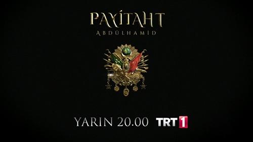 Payitaht Abdülhamid yarın akşam 20.00da TRT1de