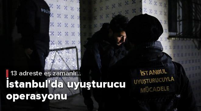 İstanbulda 13 adreste eş zamanlı uyuşturucu operasyonu