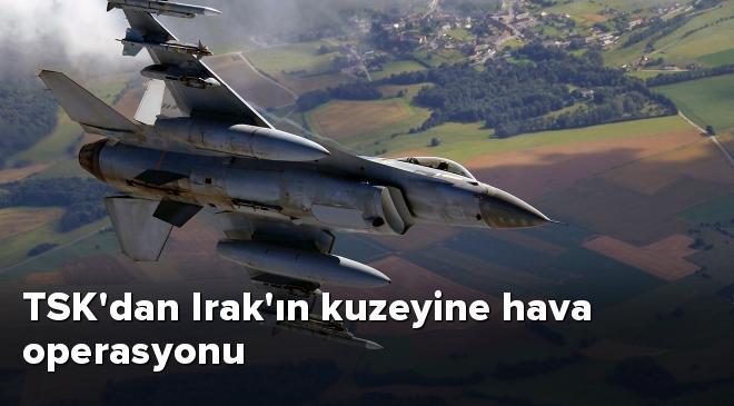 TSKdan Irakın kuzeyine hava operasyonu