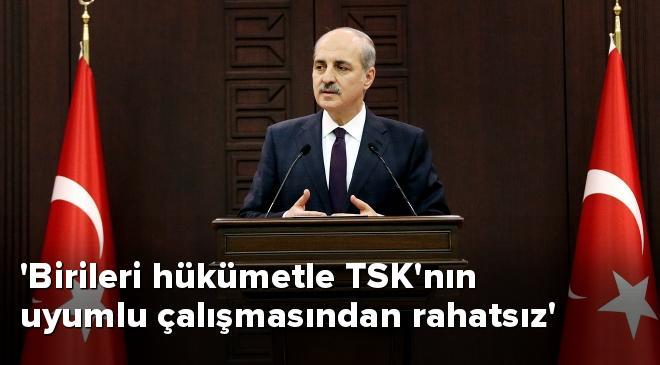 Birileri hükümetle TSKnın uyumlu çalışmasından rahatsız