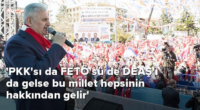 PKKsı da FETÖsü de DEAŞı da gelse bu millet hepsinin hakkından gelir