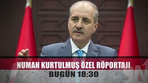 Başbakan Yardımcısı Numan Kurtulmuş bugün TRT Habere konuk oluyor