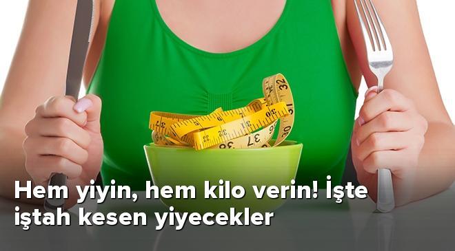Hem yiyin, hem kilo verin! İşte iştah kesen yiyecekler