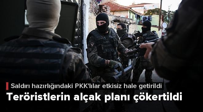 Teröristlerin alçak planı çökertildi