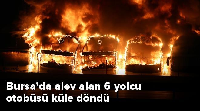 Bursada alev alan 6 yolcu otobüsü küle döndü