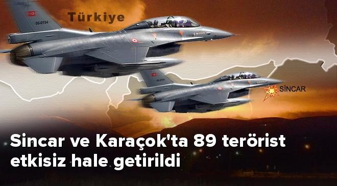 Sincar ve Karaçokta 89 terörist etkisiz hale getirildi