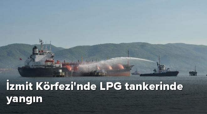 İzmit Körfezinde LPG tankerinde yangın