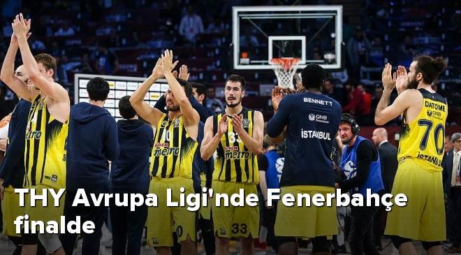 THY Avrupa Liginde Fenerbahçe finalde