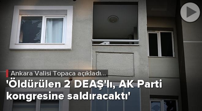 Öldürülen 2 DEAŞlı, AK Parti kongresine saldıracaktı