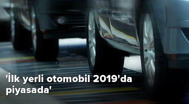 İlk yerli otomobil 2019da piyasada