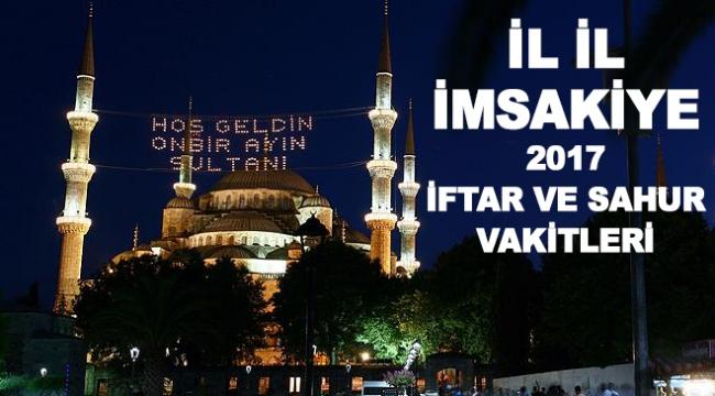İl il 2017 Ramazan imsakiyesi (İftar-sahur vakitleri)