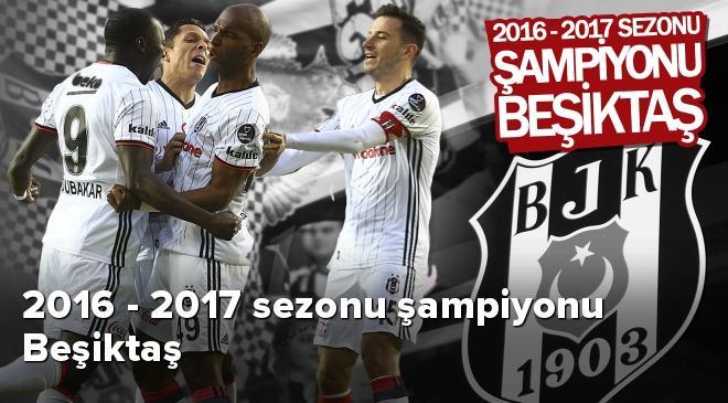 2016 - 2017 sezonu şampiyonu Beşiktaş