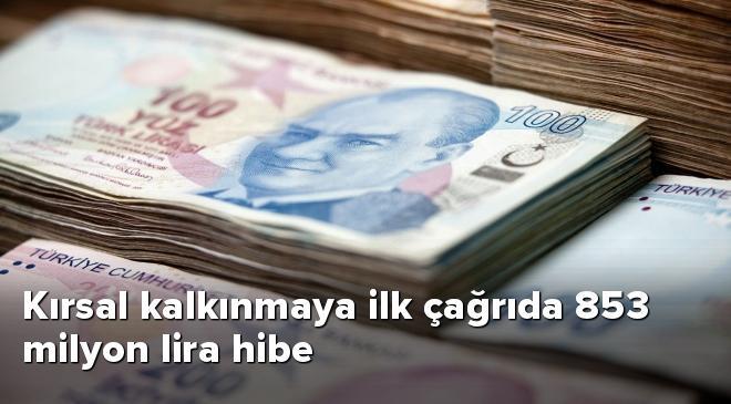 Kırsal kalkınmaya ilk çağrıda 853 milyon lira hibe