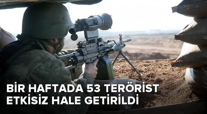 Bir haftada 53 terörist etkisiz hale getirildi
