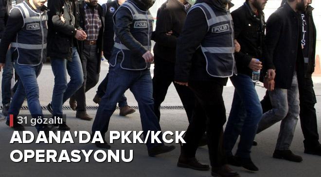 Adanada PKK/KCK operasyonu: 31 gözaltı