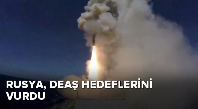 Rusya, Suriyedeki DEAŞ hedeflerini vurdu