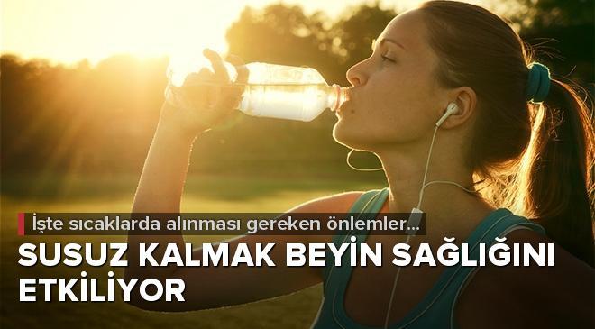 Susuz kalmak beyin sağlığını etkiliyor