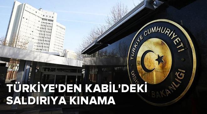 Türkiyeden Kabildeki saldırıya kınama