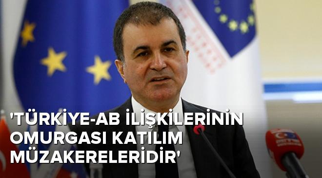 Türkiye-AB ilişkilerinin omurgası katılım müzakereleridir