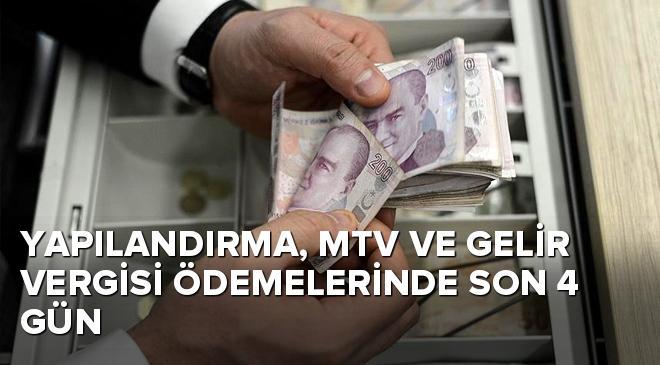 Yapılandırma, MTV ve gelir vergisi ödemelerinde son 4 gün
