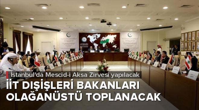 İİT Dışişleri Bakanları Türkiyenin çağrısıyla olağanüstü toplanacak