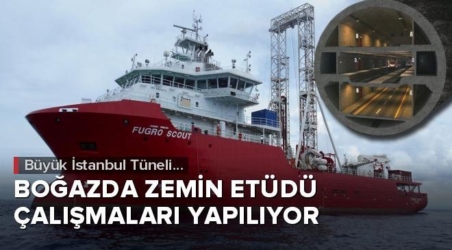 Büyük İstanbul Tüneli için boğazda zemin etüdü yapılıyor