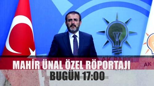 AK Parti Sözcüsü Mahir Ünal, Özel Röportajı bugün 17:00da TRT Haberde