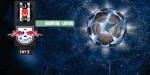 Beşiktaş - Leipzig maçı hangi kanalda?