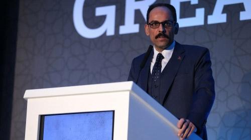 Cumhurbaşkanlığı Sözcüsü Kalın: Türkiye her türlü tedbiri almaya devam edecek