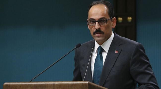 Cumhurbaşkanlığı sözcüsü İbrahim Kalından Türkiye Müttefiklerine Terörle mücadeleye destek mesajı