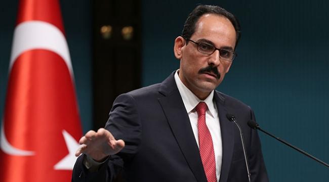 Cumhurbaşkanlığı Sözcüsü Kalın: Zeytin Dalı Harekatı sadece terör örgütlerine karşı yapılmaktadır