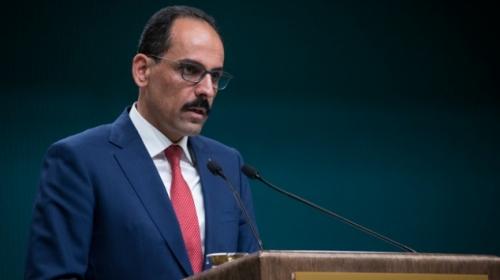 Cumhurbaşkanlığı Sözcüsü Kalın: Rusya ile gizli pazarlık yapılmadı