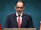 Cumhurbaşkanlığı Sözcüsü Kalın: Şam rejimi ile doğrudan resmi bir temas söz konusu değil