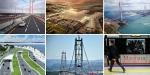 İşte Türkiyenin dev projeleri