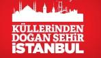 Küllerinden doğan şehir İstanbul