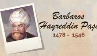 Osmanlı'nın ilk Kaptan-ı Derya'sı: Barbaros Hayreddin Paşa