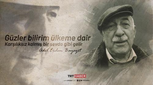 Modern şiirin usta şairi: Adil Erdem Bayazıt