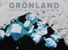 Fotoğraflarla Grönland'ın eriyen buzulları