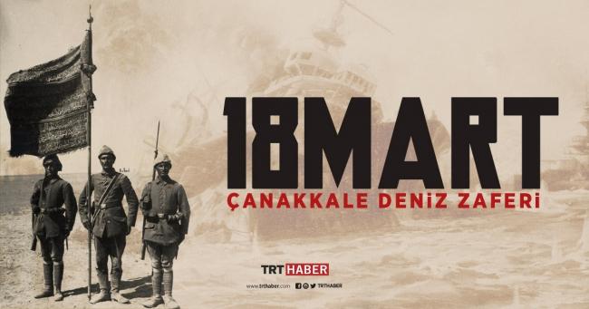 18 Mart Çanakkale Deniz Zaferi'nin Yıl Dönümü