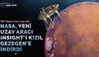 NASA, Yeni Uzay Aracı Insight'ı Kızıl Gezegen'e İndirdi