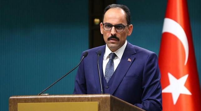 Cumhurbaşkanlığı Sözcüsü Kalın: Türkiye hem sahada hem de masada olmaya devam edecek